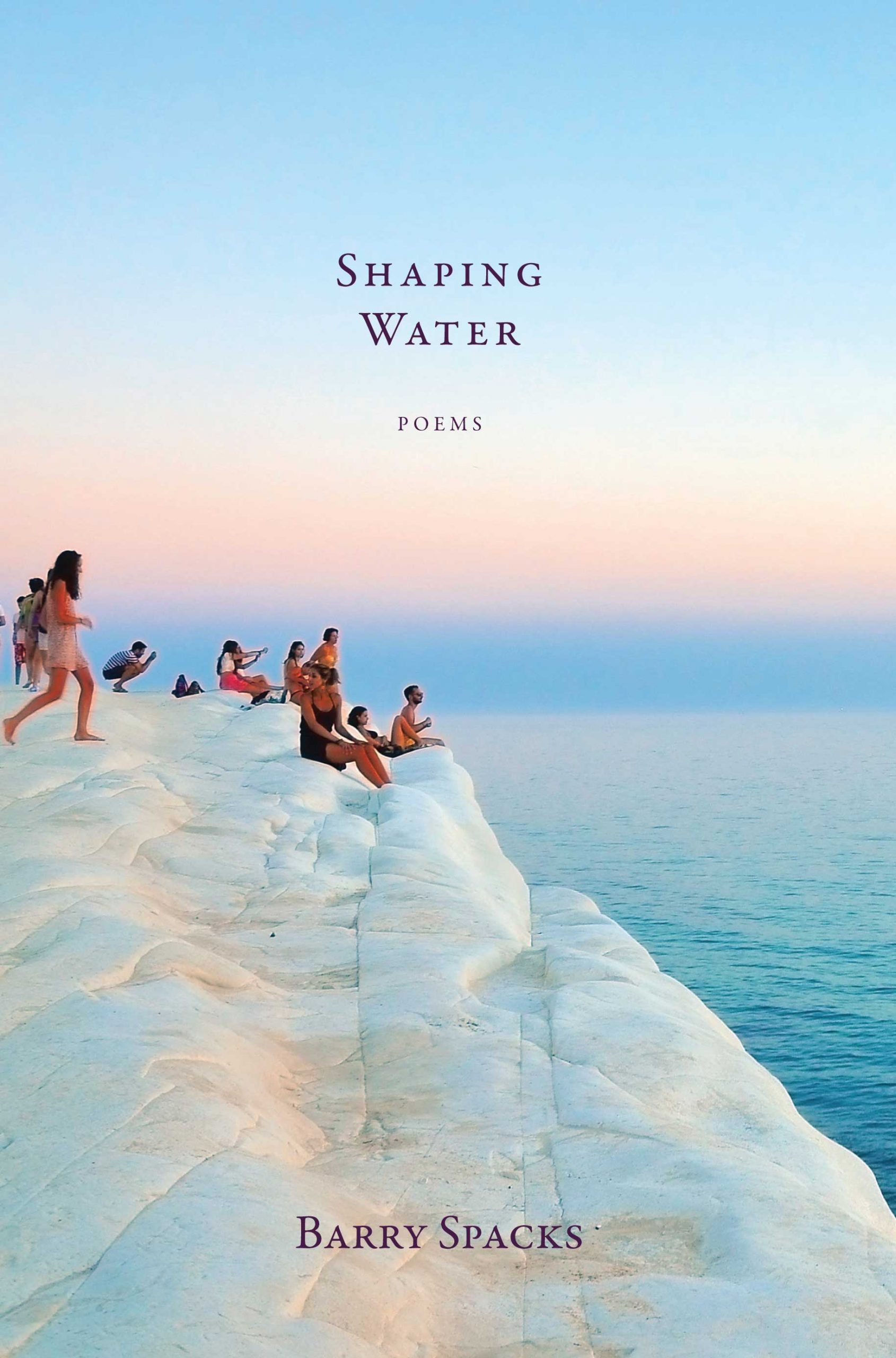 Shaping Water: Poems by Barry Spacks
